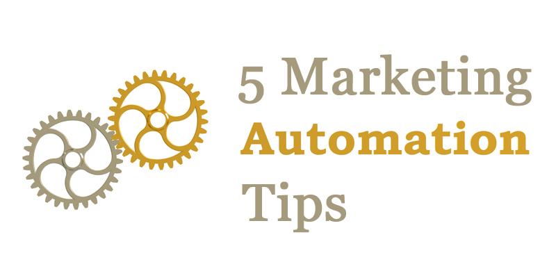 5 marketing automation tips